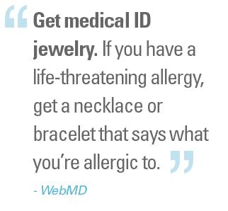 Get medical ID jewelry.